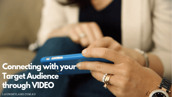 Connecting with your Target Audience through VIDEO