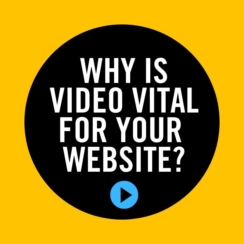 Why is Video Vital for your Website?